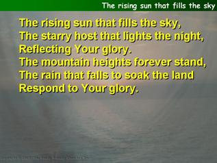 The rising sun that fills the sky