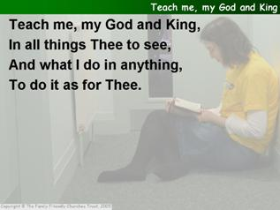 Teach me, my God and King