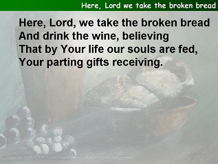 Here, Lord we take the broken bread