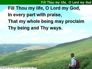 Fill Thou my life, O Lord my God
