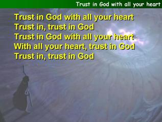 Trust in God with all your heart