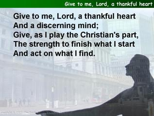 Give to me, Lord, a thankful heart