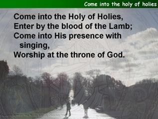 Come into the holy of holies