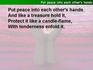 Put peace into each other's hands