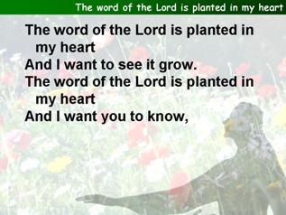 The word of the Lord is planted in my heart