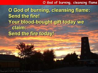 O God of burning, cleansing flame