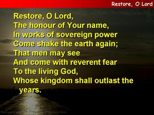 Restore, O Lord, the honour of Your name
