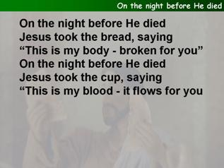On the night before He died