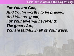 Come, let us worship the King of kings