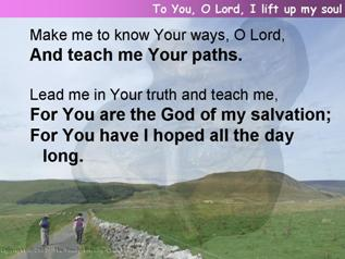 To You, O Lord, I lift up my soul (Psalm 25:1-10)