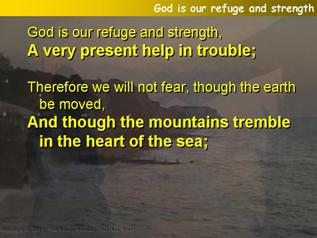 God is our refuge and strength (Psalm 46)