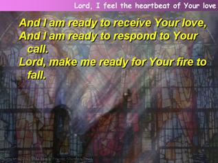 Lord, I feel the heartbeat of Your love