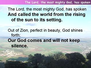 The Lord, the most mighty God, has spoken (Psalm 50:1-6)