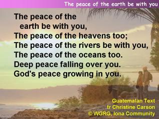 The peace of the earth be with you