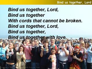Bind us together
