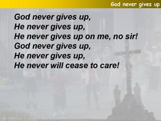 God never gives up