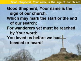 Good Shepherd, Your name is the sign of our church