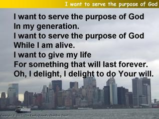 I want to serve the purpose of God