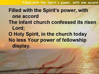 Filled with the Spirit's power, with one accord