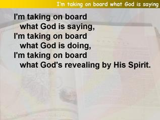 I'm taking on board what God is saying