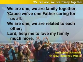 We are one, we are family together