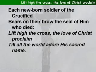 Lift high the Cross, the love of Christ proclaim