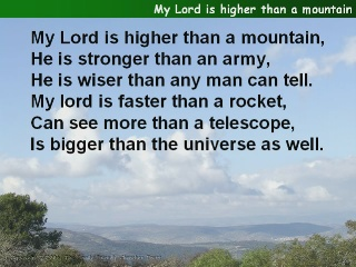 My Lord is higher than a mountain