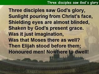 Three disciples saw God's glory