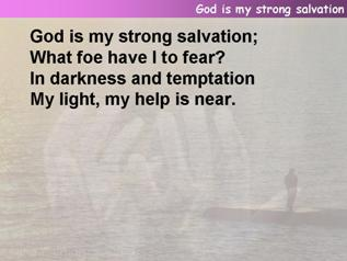 God is my strong salvation