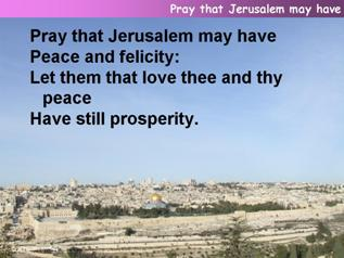 Pray that Jerusalem may have