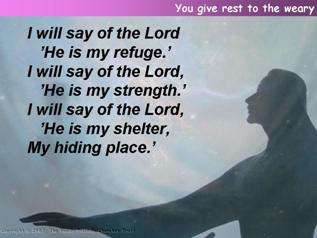 You give rest to the weary