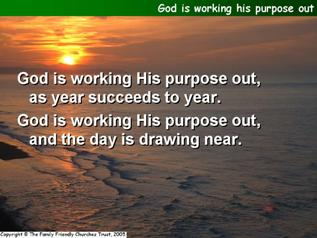 God is working His purpose out