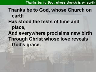 Thanks be to God, whose church is on earth