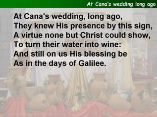 At Cana's wedding long ago