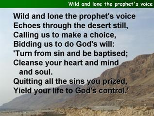 Wild and lone the prophet's voice