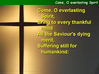 Come, O everlasting Spirit