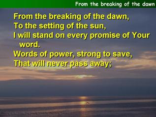 From the breaking of the dawn