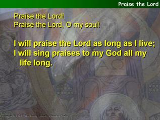 Praise the Lord (Psalm 146)