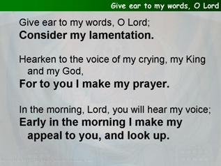 Give ear to my words, O Lord (Psalm 5.1-8)
