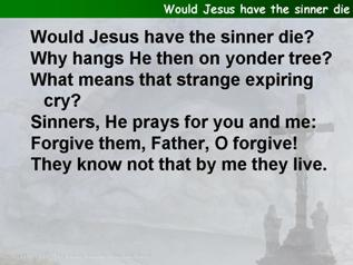 Would Jesus have the sinner die