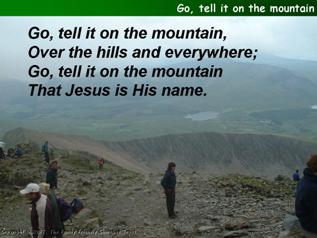 Go, tell it on the mountain