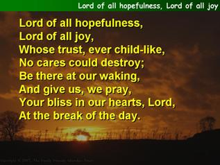 Lord of all hopefulness