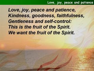 Love, joy, peace and patience