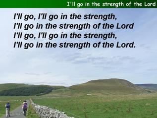 I'll go in the strength of the Lord