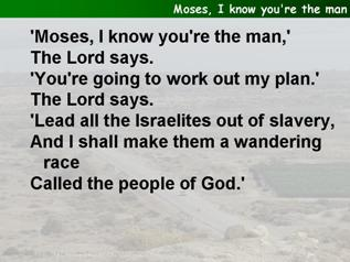 Moses, I know you're the man