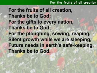 For the fruits of all creation