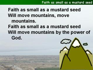 Faith as small as a mustard seed,