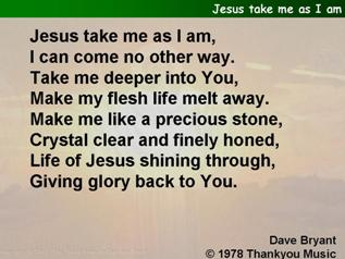 Jesus take me as I am