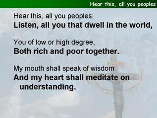 Hear this, all you peoples (Psalm 49:1-12)