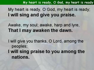 My heart is ready, O God, my heart is ready (Psalm 108)
